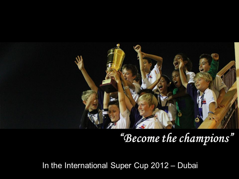 Become the champions In the International Super Cup 2012 – Dubai