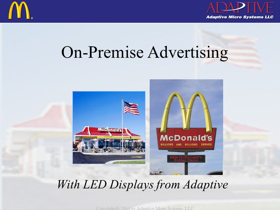 Copyright c 2004 by Adaptive Micro Systems LLC On-Premise Advertising With LED Displays from Adaptive