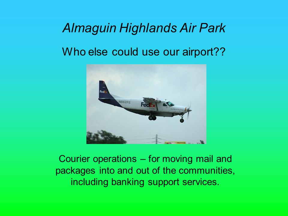 Almaguin Highlands Air Park Who else could use our airport?.