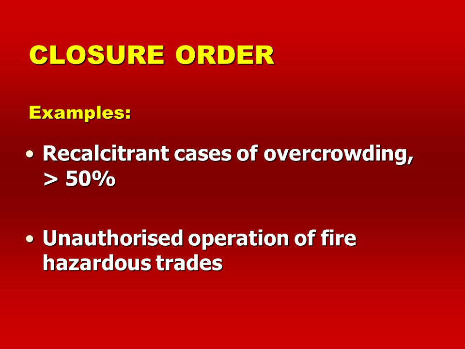 POWER TO CLOSE PREMISES Order to close premises up to 72 hours, if : Order to close premises up to 72 hours, if : immediate danger immediate danger su
