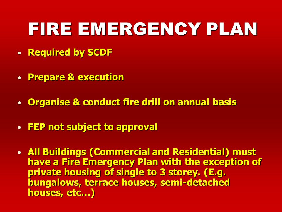 Ensure that all occupants are to familiar with means of escape Prepare fire safety guidebooks Train the occupants in first-aid, fire-fighting and evac