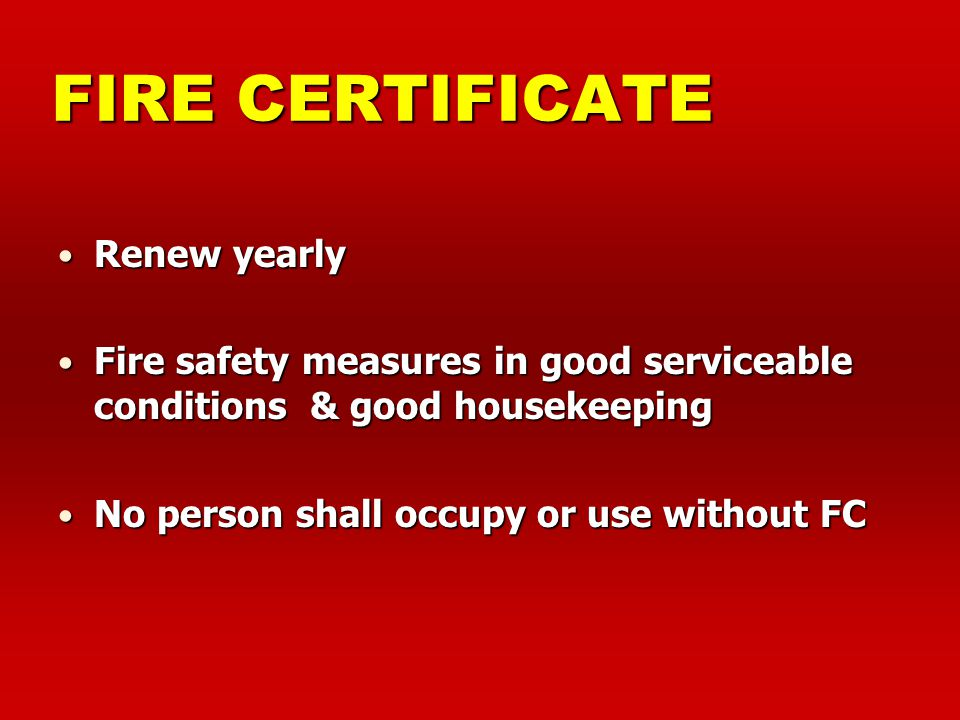 FIRE CERTIFICATE Public Building Occupant load > 200 persons Occupant load > 200 persons Industrial Building Occupant load > 1000 persons Occupant loa