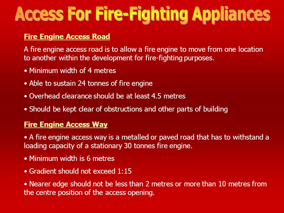 Site Planning & External Fire-Fighting Provision Access way for fire-fighting appliances Access opening to building for fire-fighting Access to buildi