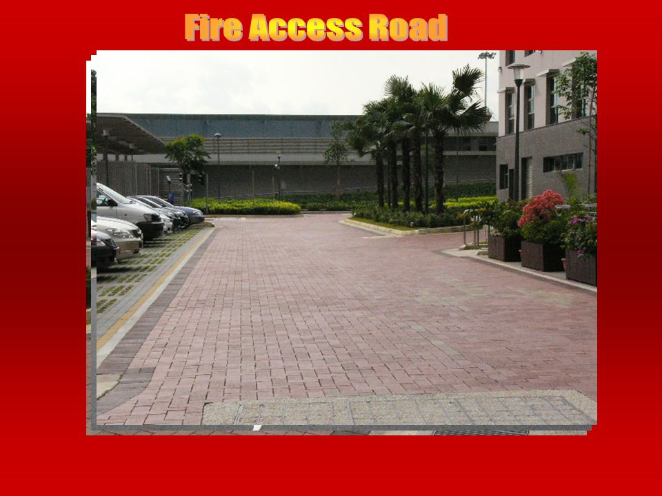 Fire Engine Access Road A fire engine access road is to allow a fire engine to move from one location to another within the development for fire-fight