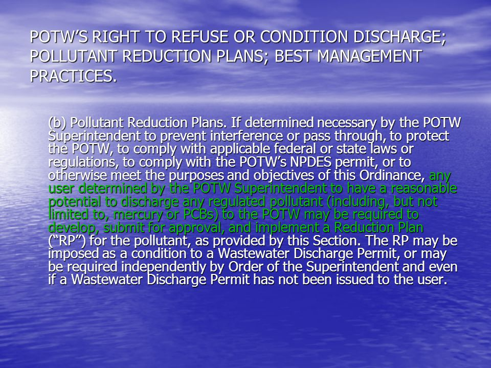POTWS RIGHT TO REFUSE OR CONDITION DISCHARGE; POLLUTANT REDUCTION PLANS; BEST MANAGEMENT PRACTICES.