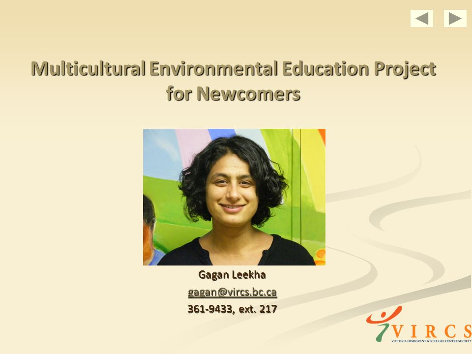 Multicultural Environmental Education Project for Newcomers Gagan Leekha , ext.