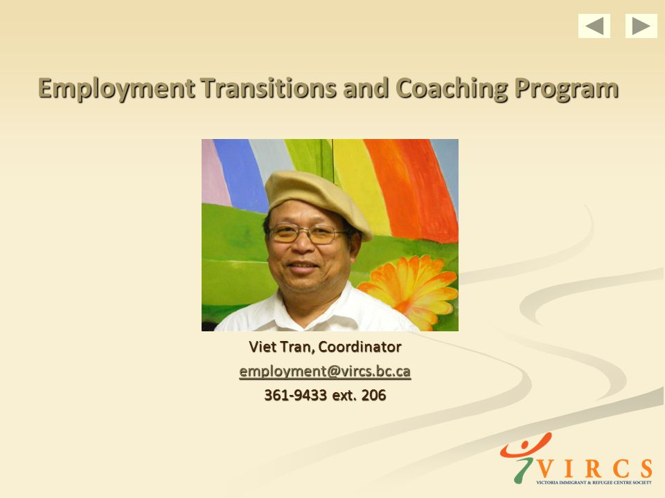 Employment Transitions and Coaching Program Viet Tran, Coordinator ext.