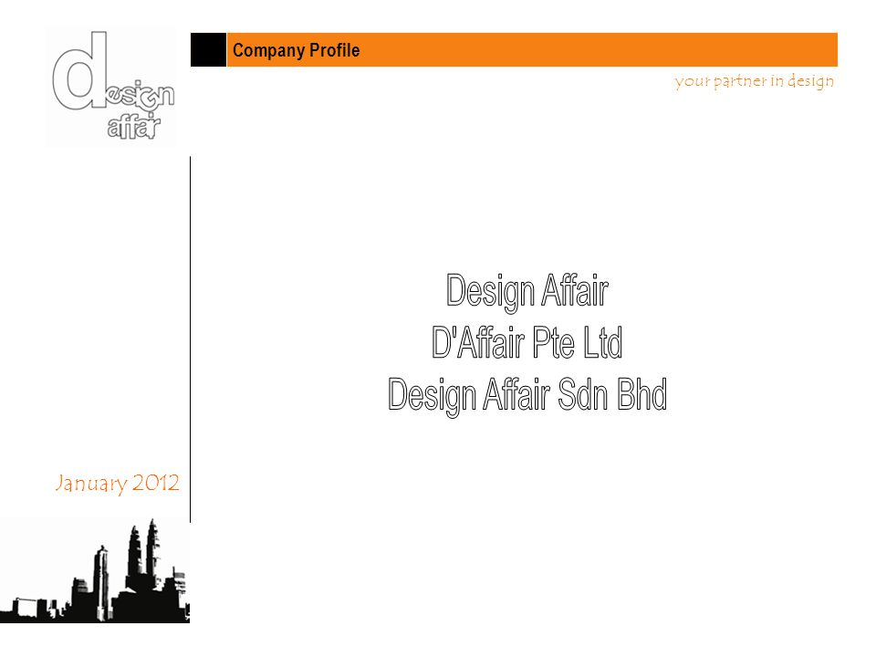 Company Profile your partner in design January 2012