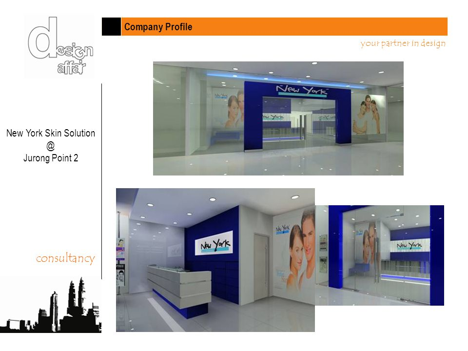 Company Profile your partner in design consultancy New York Skin Solution @ Jurong Point 2