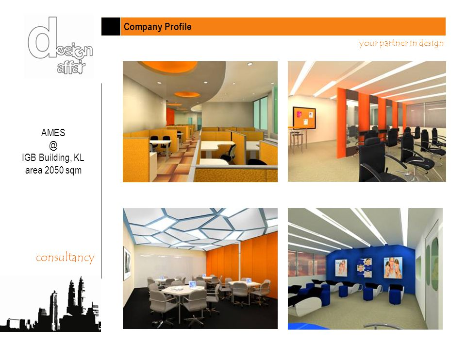 Company Profile your partner in design consultancy AMES @ IGB Building, KL area 2050 sqm