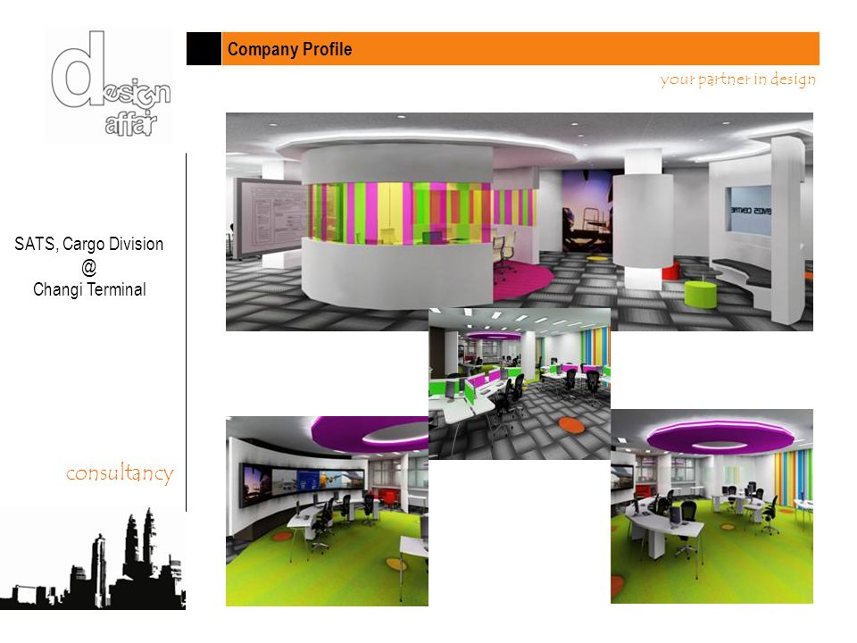 Company Profile your partner in design consultancy SATS, Cargo Division @ Changi Terminal