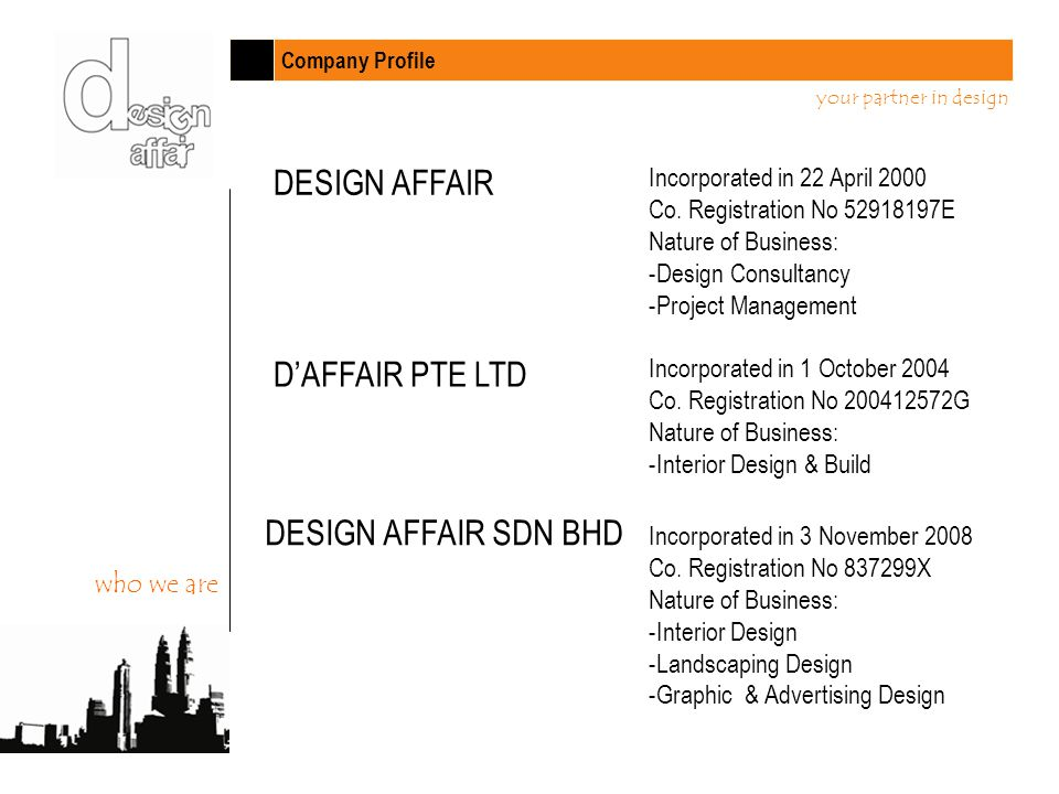 Company Profile your partner in design DESIGN AFFAIR DAFFAIR PTE LTD DESIGN AFFAIR SDN BHD Incorporated in 3 November 2008 Co.