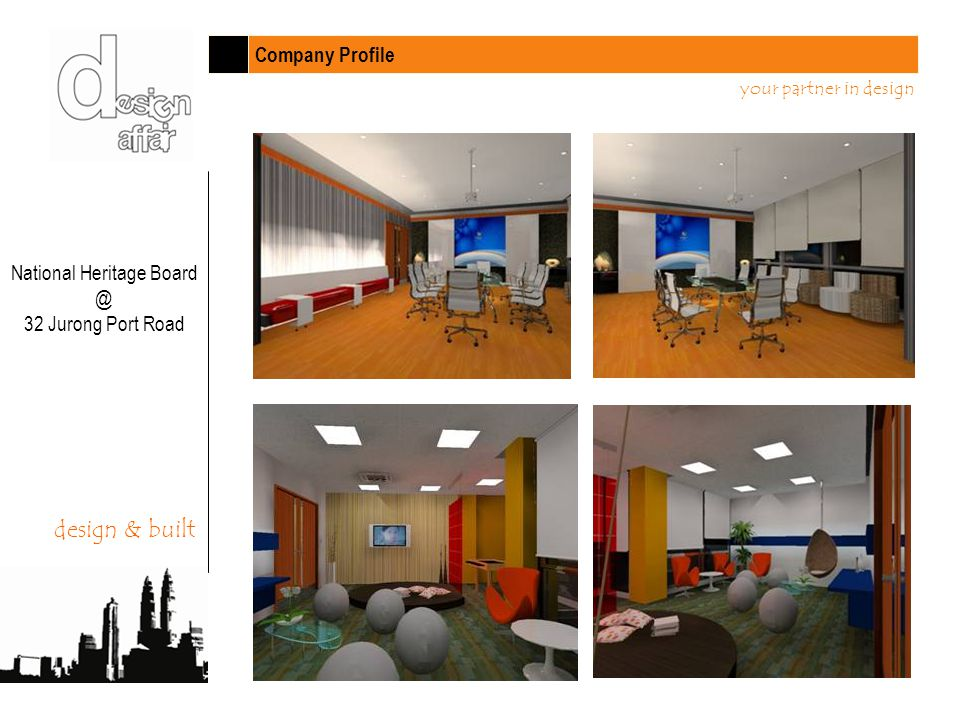 Company Profile your partner in design design & built National Heritage Board @ 32 Jurong Port Road