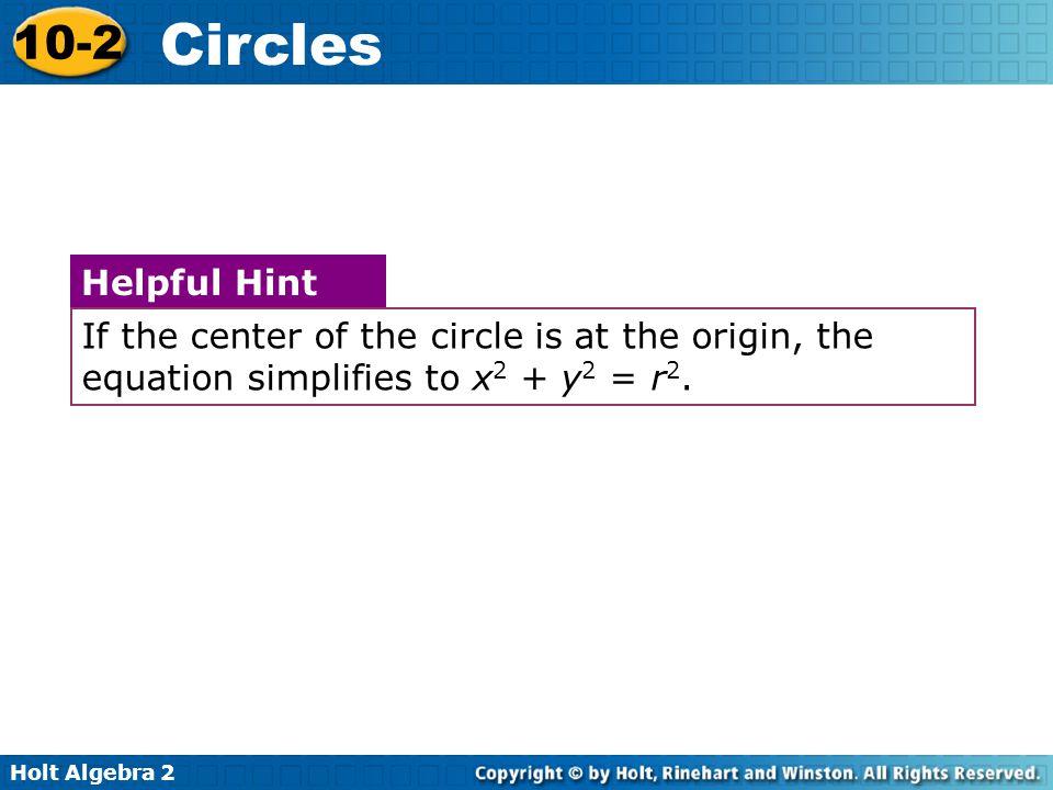 Holt Algebra 2 10-2 Circles Write the equation of the circle.