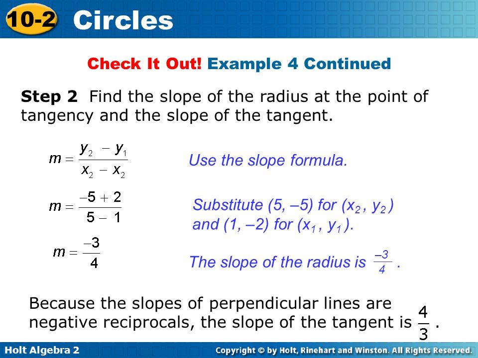 Holt Algebra 2 10-2 Circles Use the point-slope formula.