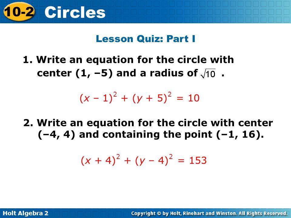 Holt Algebra 2 10-2 Circles Lesson Quiz: Part II 3.