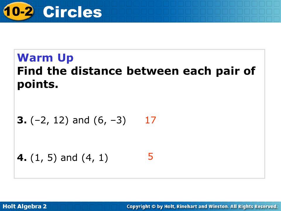 Holt Algebra 2 10-2 Circles Write an equation for a circle.