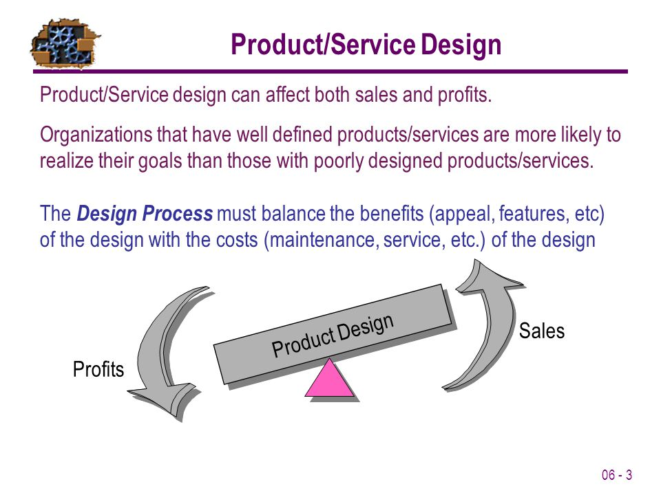 06 - 3 Product/Service design can affect both sales and profits.