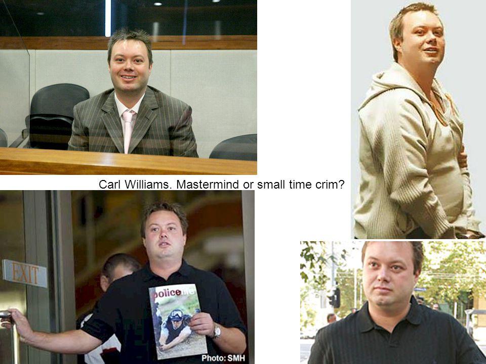 Carl Williams. Mastermind or small time crim?