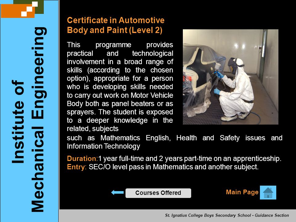 Institute of Mechanical Engineering Certificate in Automotive Body and Paint (Level 2) Main Page Courses Offered This programme provides practical and