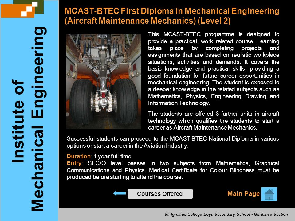 MCAST-BTEC First Diploma in Mechanical Engineering (Aircraft Maintenance Mechanics) (Level 2) Institute of Mechanical Engineering This MCAST-BTEC prog