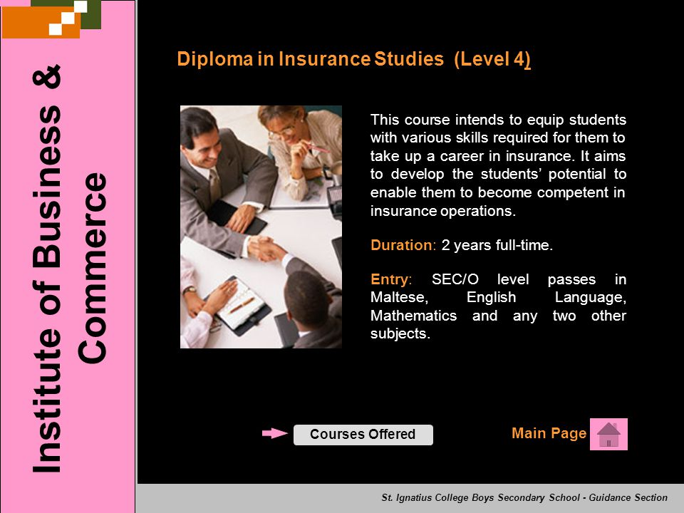Diploma in Insurance Studies (Level 4) Institute of Business & Commerce Main Page Courses Offered St.