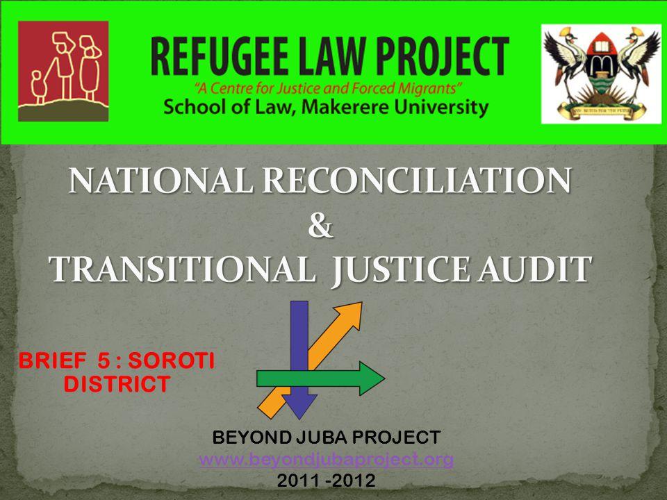 BEYOND JUBA PROJECT www.beyondjubaproject.org 2011 -2012 BRIEF 5 : SOROTI DISTRICT