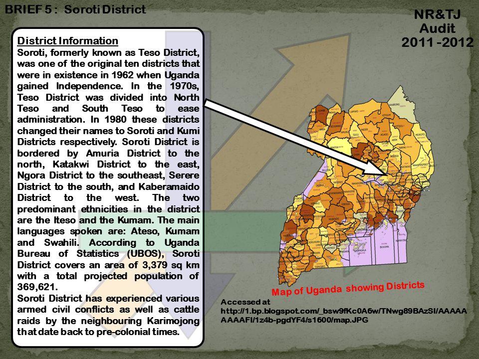Future NR&TJ Audit 2011 -2012 BRIEF 5: Soroti District