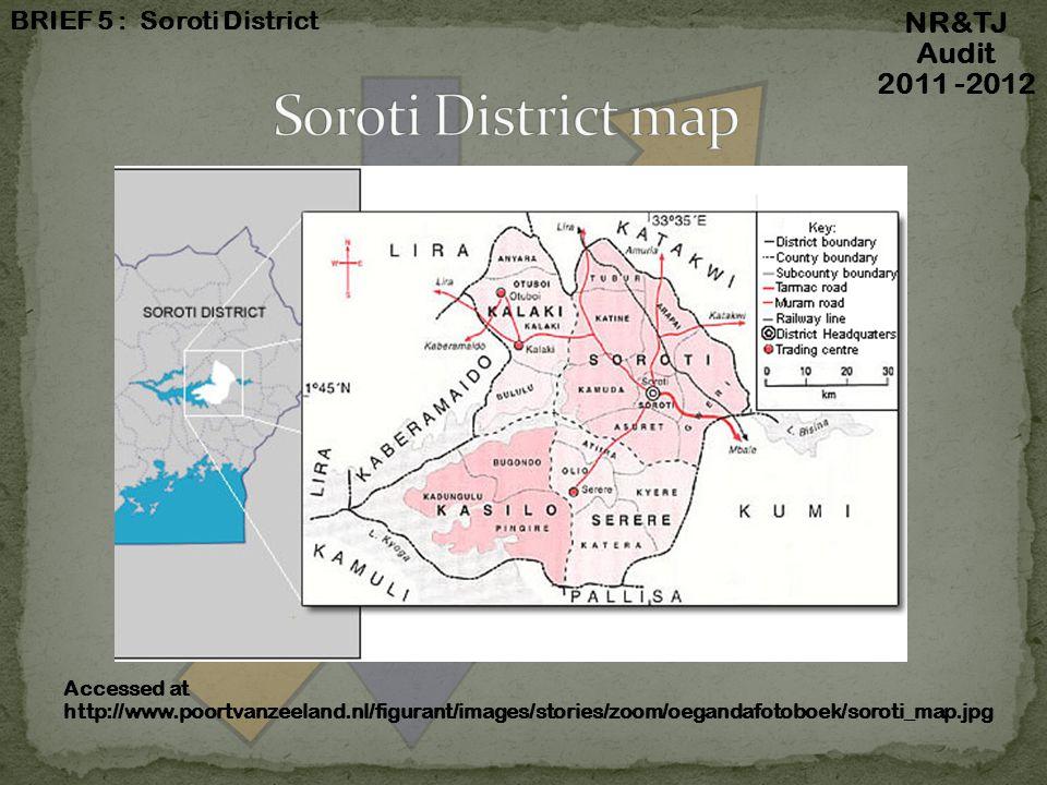 NR&TJ Audit 2011 -2012 BRIEF 5 : Soroti District Accessed at http://www.poortvanzeeland.nl/figurant/images/stories/zoom/oegandafotoboek/soroti_map.jpg