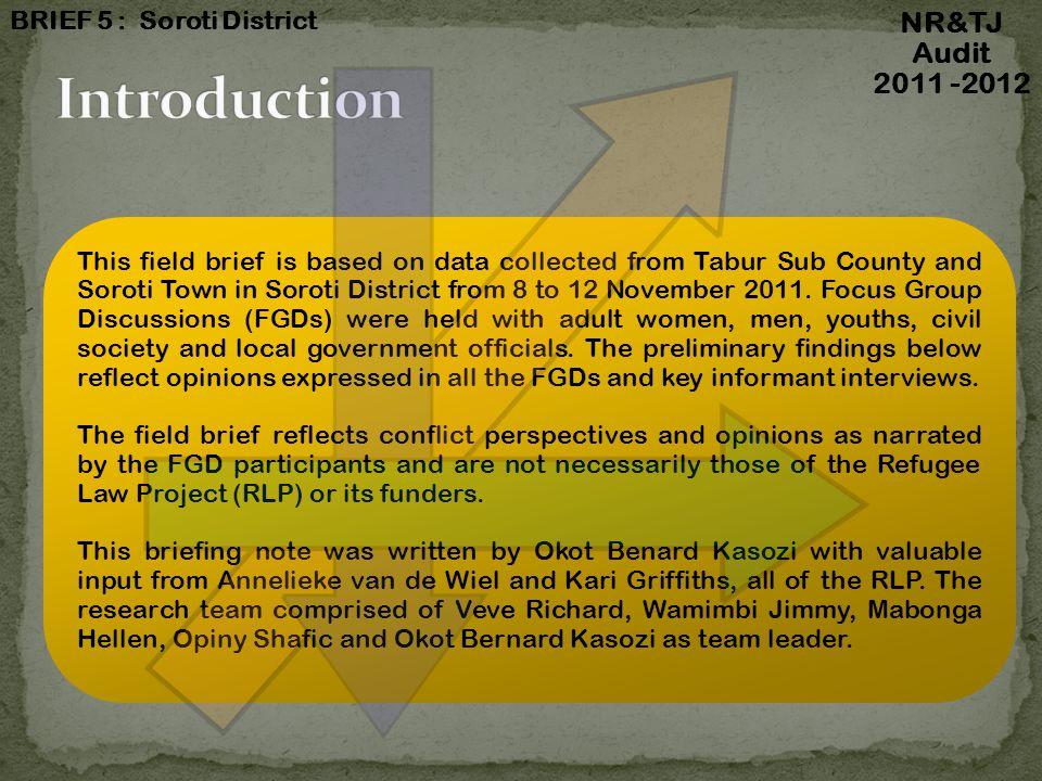 NR&TJ Audit 2011 -2012 BRIEF 5: Soroti District