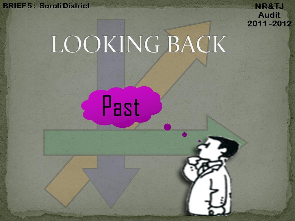 Past NR&TJ Audit 2011 -2012 BRIEF 5 : Soroti District