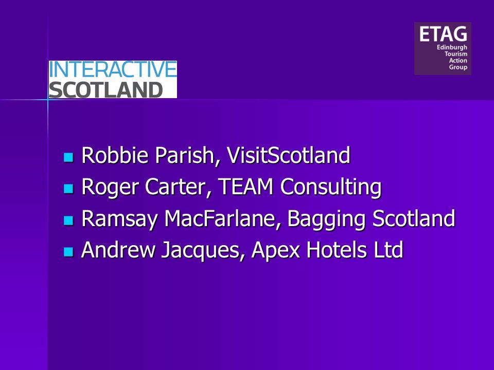 Robbie Parish, VisitScotland Robbie Parish, VisitScotland Roger Carter, TEAM Consulting Roger Carter, TEAM Consulting Ramsay MacFarlane, Bagging Scotl