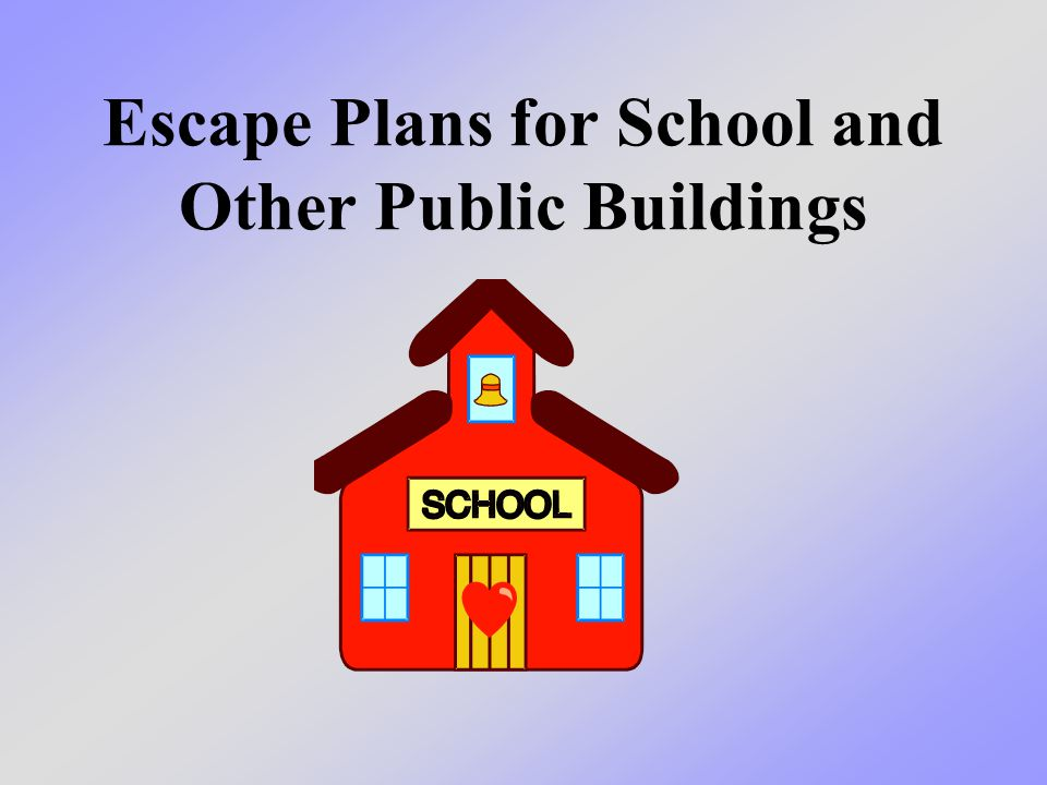 Escape Plans for School and Other Public Buildings