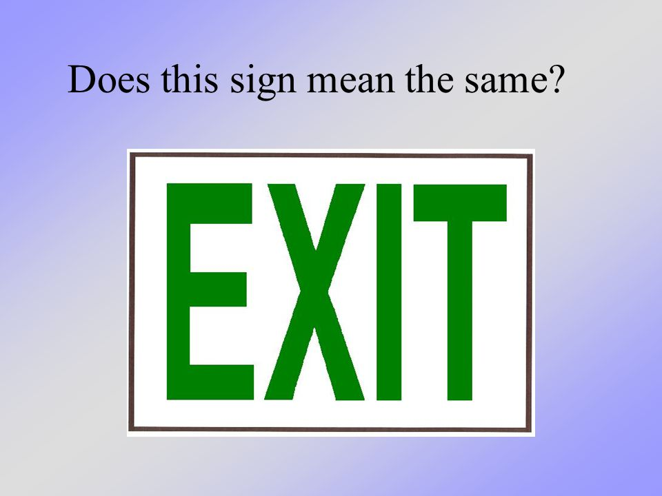 Does this sign mean the same?