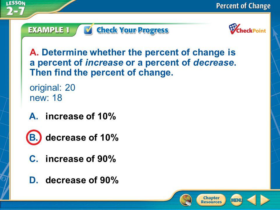 A.A B.B C.C D.D Example 1B A.increase of 300% B.decrease of 300% C.increase of 25% D.decrease of 25% B.