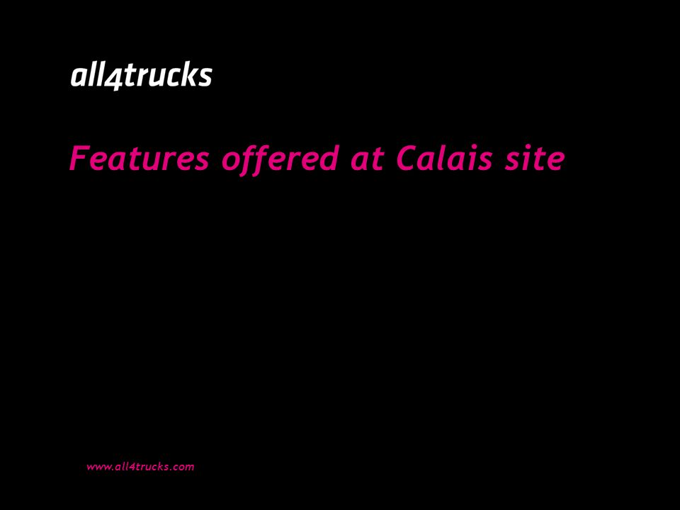 Features offered at Calais site