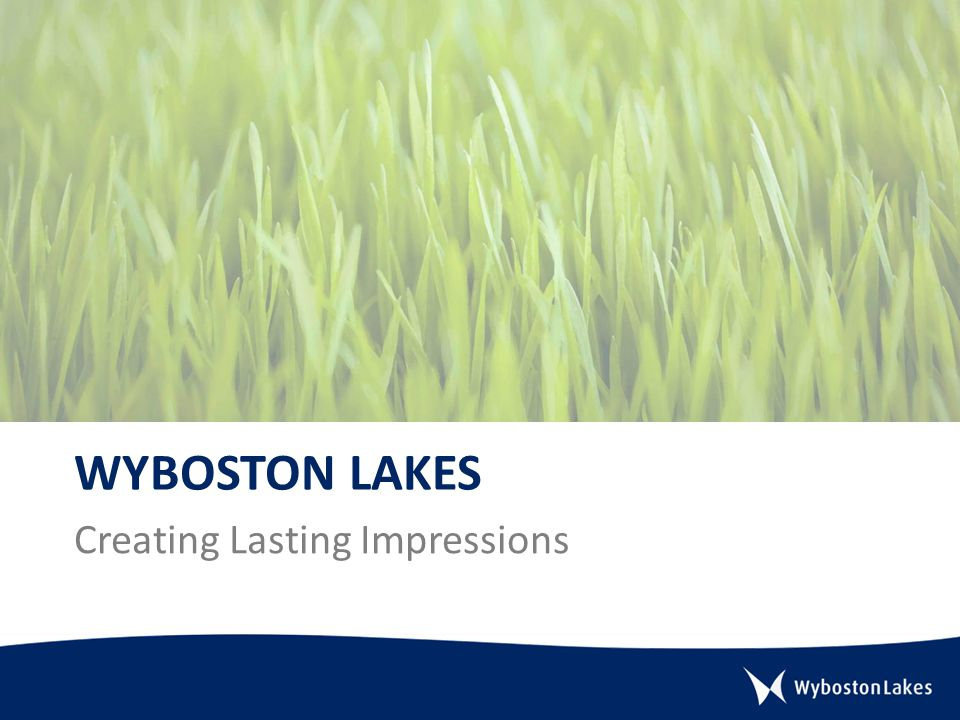 WYBOSTON LAKES Creating Lasting Impressions