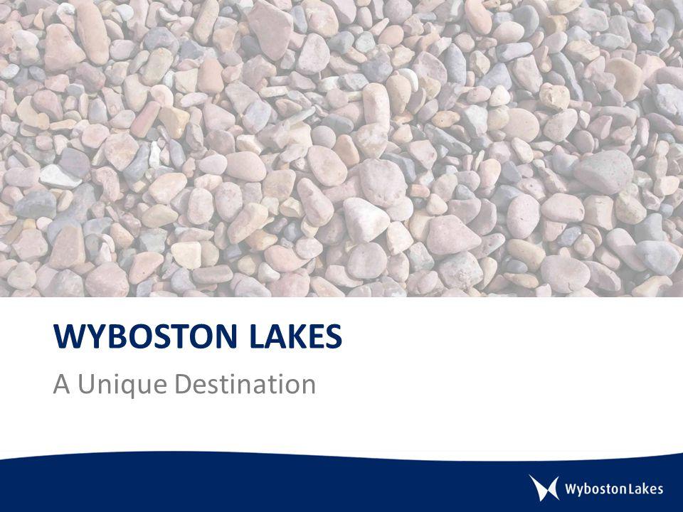 WYBOSTON LAKES A Unique Destination