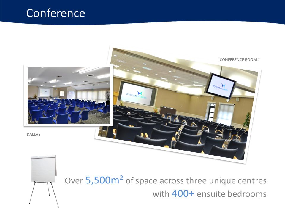 Conference Over 5,500m² of space across three unique centres with 400+ ensuite bedrooms CONFERENCE ROOM 1 DALLAS