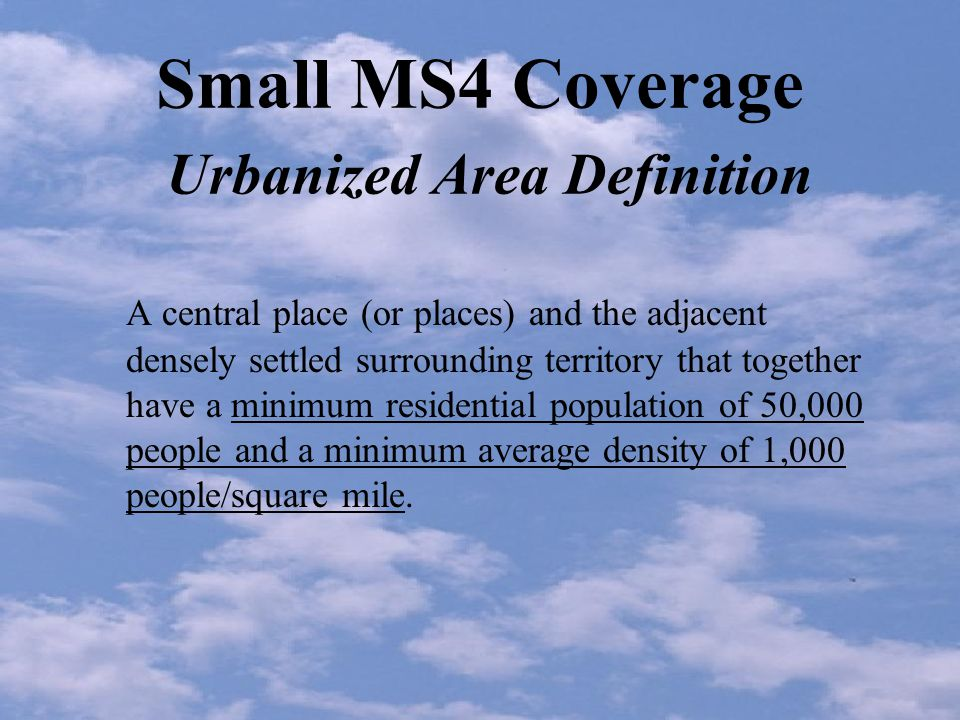 Small MS4 Coverage Determining Location in a UA Appendix 6 to the preamble Link on Region 6 MS4 Web page via www.epa.gov/region6/sws State Data Centers