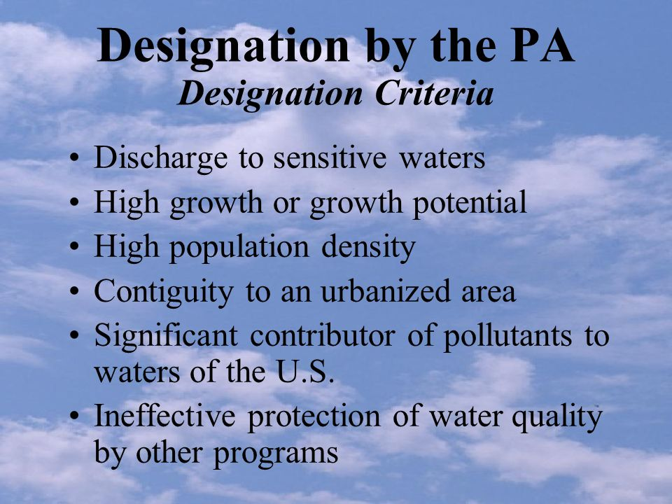 Designation by the PA The PA must also designate any small MS4 that is substantially contributing pollutants to a physically interconnected regulated MS4 Anyone may petition PA to designate any MS4