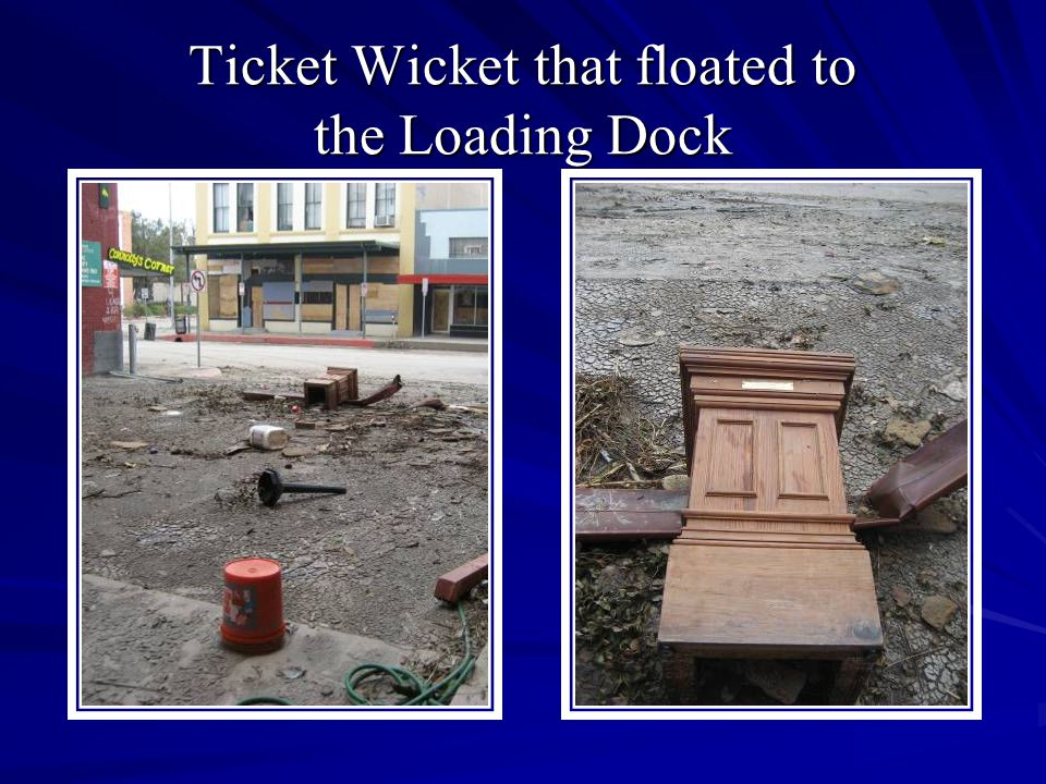 Ticket Wicket that floated to the Loading Dock