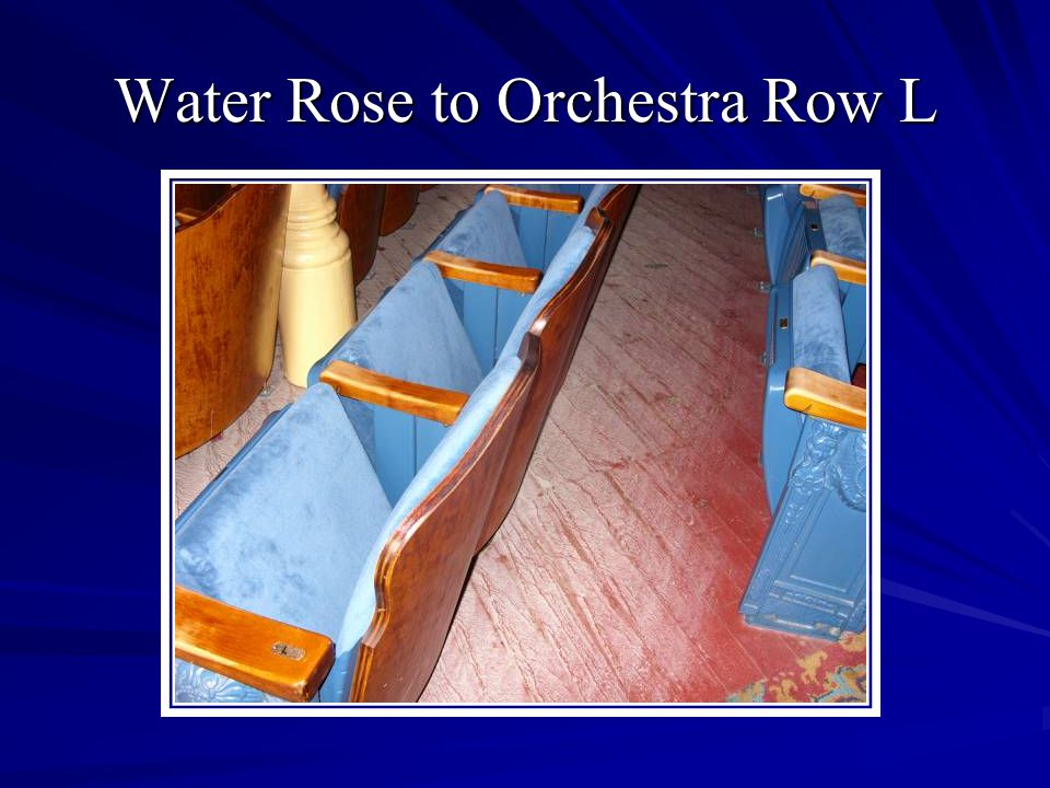 Water Rose to Orchestra Row L