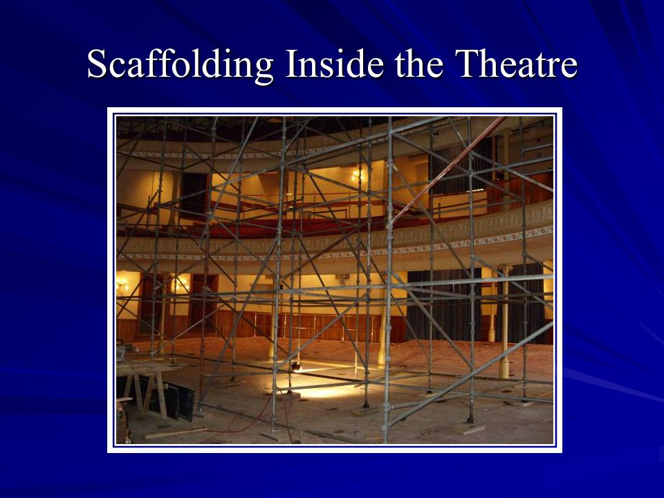 Scaffolding Inside the Theatre