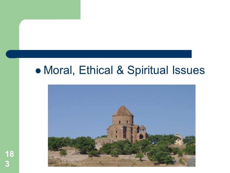 183 Moral, Ethical & Spiritual Issues