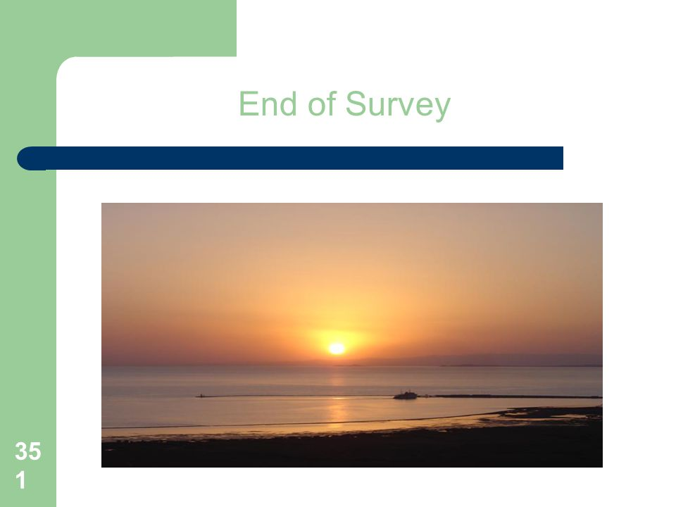 351 End of Survey