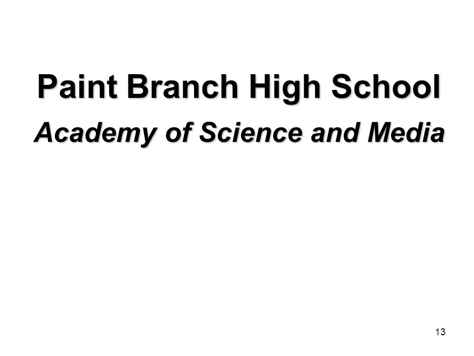 13 Paint Branch High School Academy of Science and Media