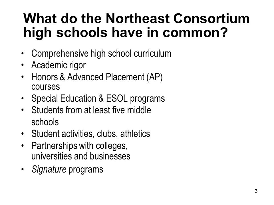 3 What do the Northeast Consortium high schools have in common.