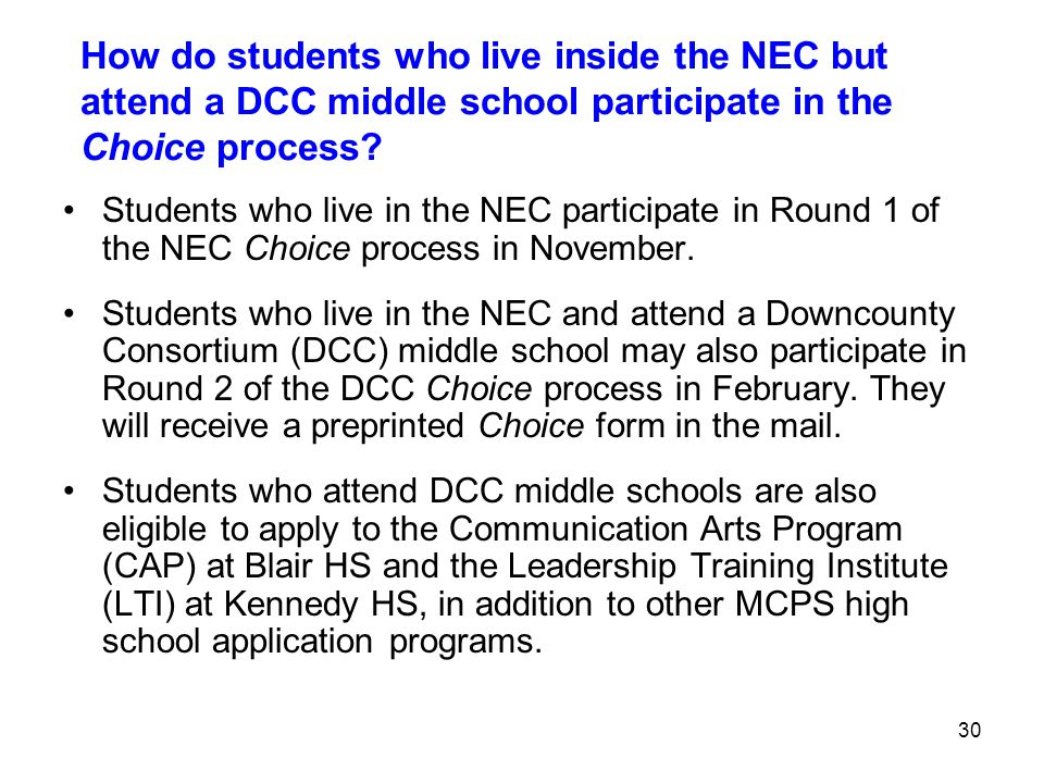 30 How do students who live inside the NEC but attend a DCC middle school participate in the Choice process.