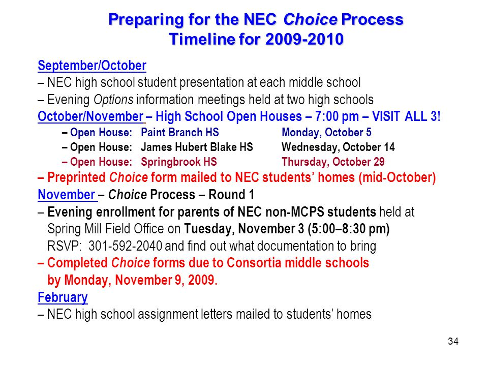 34 September/October – NEC high school student presentation at each middle school – Evening Options information meetings held at two high schools October/November – High School Open Houses – 7:00 pm – VISIT ALL 3.